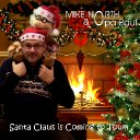 MIKE NORTH & Opa Paul – Santa Claus is Coming to Town