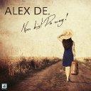 Alex De. - Nun bist Du weg!