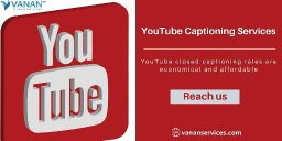 Professional Youtube Captioning Services and its Uses