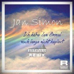 Info zum Song Jan Simon-- Ich hab den Himmel noch lange nicht kapiert (Nur So! Remix)