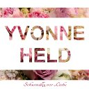 Yvonne Held – Schwindlig vor Liebe