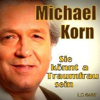 Michael Korn - Sie koennt a Traumfrau sein