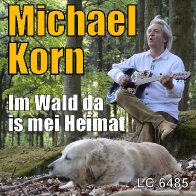 Michael Korn - Im Wald da is mei Heimat