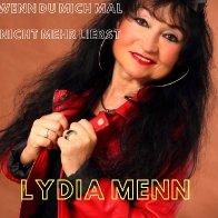 Lydia Menn-Wenn du mich mal nicht mehr liebst