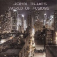 John Blues World of Fusions