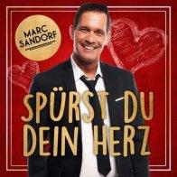 Marc Sandorf Spürst Du mein Herz