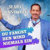 Marc Sandorf Du fängst den Wind niemals ein