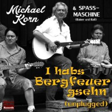 I habs Bergfeuer gsehn - Unplugged